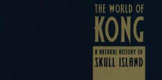 The World of Kong : A Natural History of Skull Islan(电影《金刚》设定)
