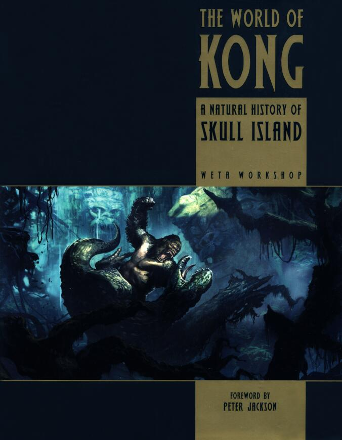 The World of Kong : A Natural History of Skull Islan (金刚:骷髅岛自然历史)